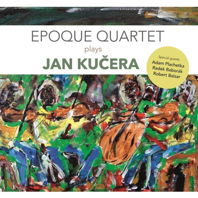 Epoque Quartet plays Jan Kučera